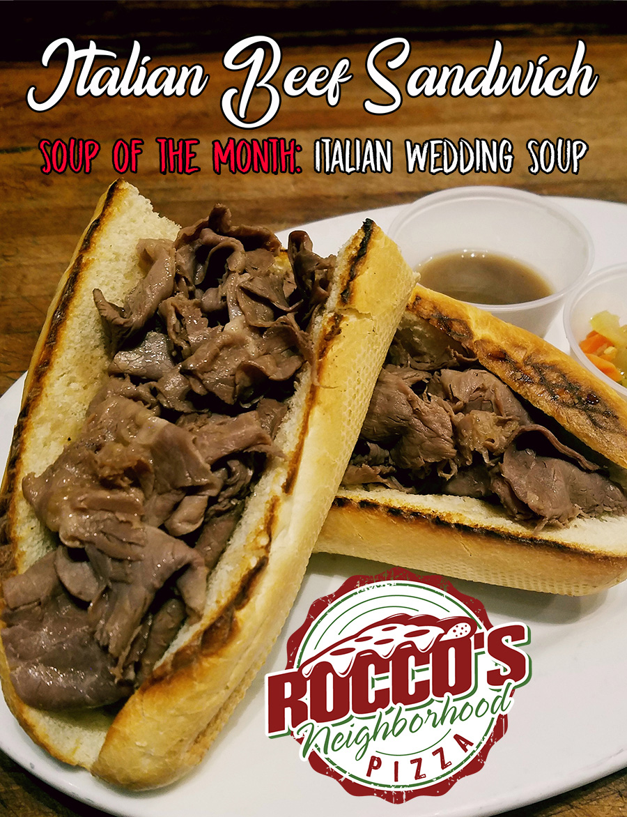 March 2020 Specials. Sandwich of the Month: Italian Beef Sandwich. Soup of the Month: Italian Wedding Soup.